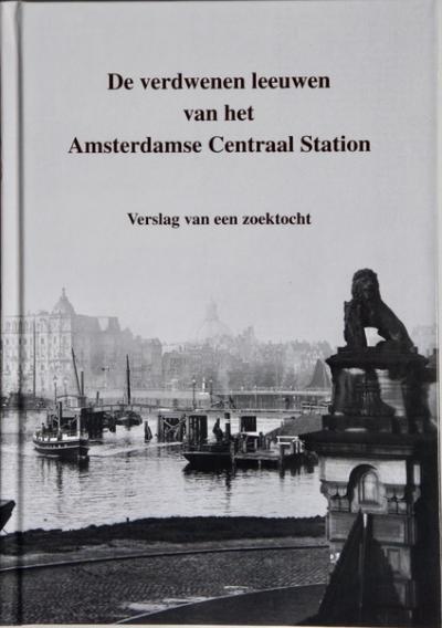 verdwenen leeuwen van het amsterdam centraal station, 9789082267570